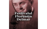 Se apropie Festivalul FLORENTIN DELMAR